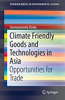 Climate Friendly Goods and Technologies in Asia: Opportunities for Trade (SpringerBriefs in Environmental Science) (English Edition)