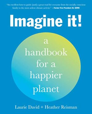 Imagine It!: A Handbook for a Happier Planet (English Edition)
